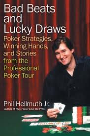 "Phil Hellmuth Jr. ""Bad Beats and Lucky Draws"""